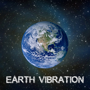 Earth Vibration